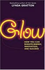 Glow: How you can radiate energy, innovation and success