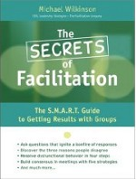 The Secrets of Facilitation: The S.M.A.R.T Guide to Getting Results with Groups