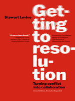 Getting to Resolution: Turning Conflict into Collaboration