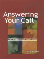 Answering Your Call: a guide to living your deepest purpose