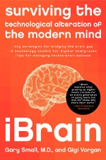 iBrain: Surviving the technological alteration of the modcern mind